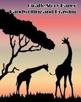 Giraffe Story Paper Handwriting and Drawing: Handwriting Practice Paper For Pre-K, Kindergarten, First Grade