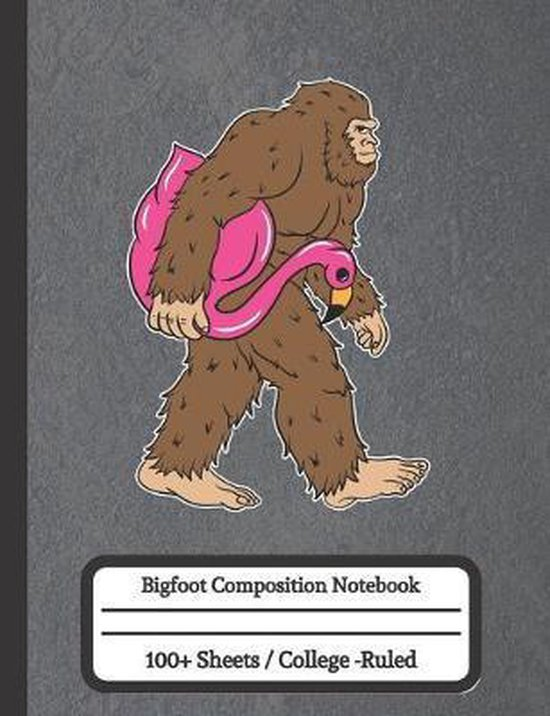 Bigfoot Composition Notebook: Bigfoot and Flamingo Composition Notebook