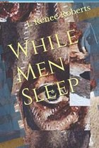 While Men Sleep