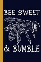 Bee Sweet and Bumble: Honey Bee 6x9 120 Page College Ruled Beekeeper Notebook