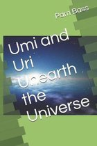 Umi and Uri Unearth the Universe