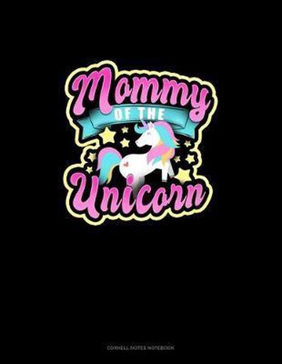 Mommy Of The Unicorn: Cornell Notes Notebook