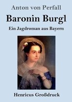 Baronin Burgl (Grossdruck)