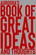 Auroora's Book of Great Ideas and Thoughts