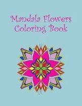 Mandala Flowers Coloring Book: 8.5 x 11 15 images