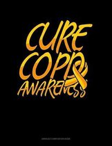 Cure COPD Awareness: Unruled Composition Book