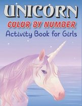 Unicorn Color by Number Activity Book for Girls: Explore, Fun with Learn and Grow, Coloring and Educational Activity Books for girls (Perfect gift for