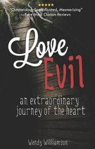 Love Evil: An extraordinary journey of the heart