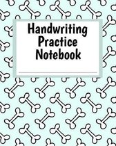 Handwriting Practice Notebook: Blue Dog Bone Theme Composition-Style Book for Printing and Writing Practice - Grade Pre-K - 2 Primary School Workbook