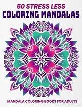 50 Stress Less Coloring Mandalas