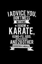 I know karate kung-fu, judo, mikado, maumau