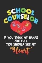 School Counselor: Full Heart Lehrer Notizbuch liniert DIN A5 - 120 Seiten f�r Notizen, Zeichnungen, Formeln - Organizer Schreibheft Plan