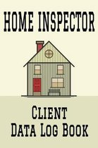 Home Inspector Client Data Log Book: 6 x 9 Professional Home Inspection Client Tracking Address & Appointment Book with A to Z Alphabetic Tabs to Reco