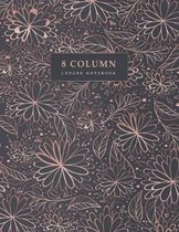8 Column Ledger Notebook: Rose Gold Floral - Accounting Ledger Book - Columnar Notebook - Bookkeeping Notebook - Budgeting and Money Management