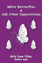 White Butterflies & 108 Other Superstitions