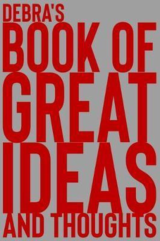 Debra's Book of Great Ideas and Thoughts