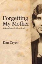 Forgetting My Mother
