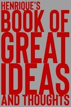 Henrique's Book of Great Ideas and Thoughts