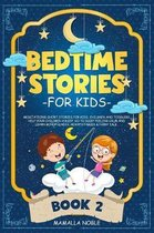 Bedtime Stories for Kids: Meditations Short Stories for Kids, Children and Toddlers. Help Your Children Asleep. Go to Sleep Feeling Calm and Lea