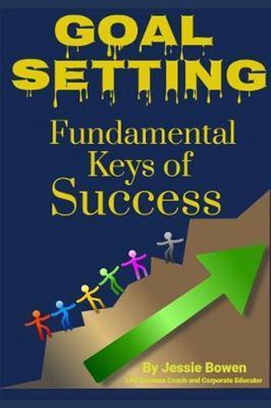 Goal Setting Fundamental Keys to Success