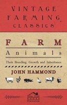 Farm Animals - Their Breeding, Growth And Inheritance