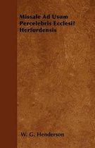 Missale Ad Usum Percelebris Ecclesia Herfordensis