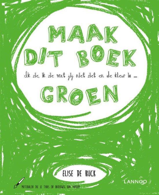 Boek cover Ik zie, ik zie wat jij niet ziet en de kleur is ... groen van Elise de Rijck (Hardcover)