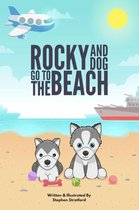 Rocky & Dog Go To The Beach