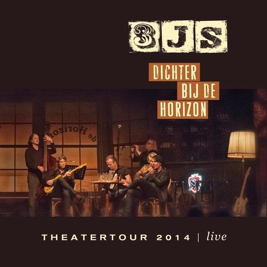Dichter Bij De Horizon (Theatertour 2014 - Live)