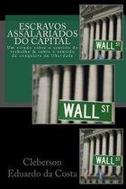 Escravos Assalariados do Capital