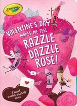 Valentine's Day Makes Me Feel Razzle Dazzle Rose!
