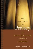 The Public Life of Privacy in Nineteenth-Century American Literature