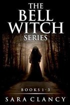 The Bell Witch Series Books 1 - 3