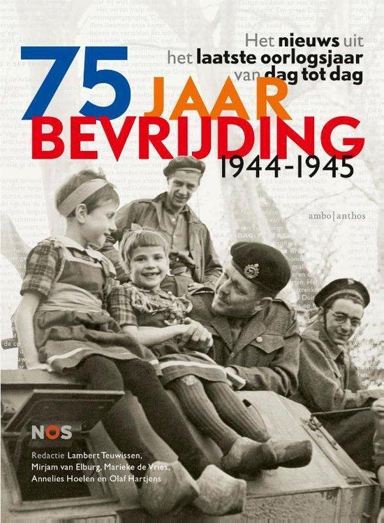 Boek cover 75 jaar bevrijding 1944-1945 van Lambert Teuwissen (Hardcover)