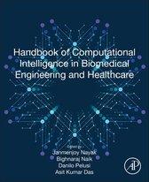 Handbook of Computational Intelligence in Biomedical Engineering and Healthcare