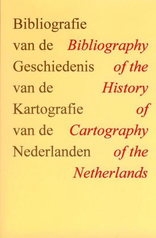 Boek cover Bibliografie van de geschiedenis van de kartografie van de Nederlanden / Bibliography of the History of Cartography of the Netherlands van P C J Van Der Krogt (Paperback)