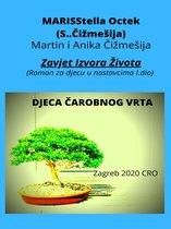 Marisstella Octek (S..čižmešija) Martin I Anika Čižmešija : Zavjet Izvora Života (Roman Za Djecu U Nastavcima I.dio) : Djeca Čarobnog Vrta