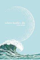 When Bodies Do