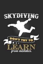 skydiving Don't learn from mistakes: 6x9 SkyDiving - grid - squared paper - notebook - notes