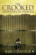 The Crooked Shadows in Heaven