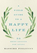 A Field Guide to a Happy Life
