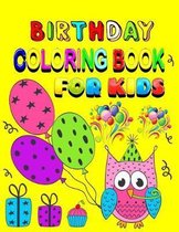 Birthday Coloring Book For Kids: 50 Beautiful Birthday Coloring Pages for kids - Awesome Gift Idea for Kids, Teach Calm, Focus, Fine Motor Skills for