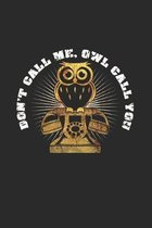 Don't call me OWL: 6x9 Owl - grid - squared paper - notebook - notes