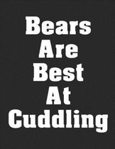 Bears Are Best At Cuddling: Notebook