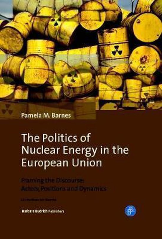 The Politics of Nuclear Energy in the European U - Framing the Discourse