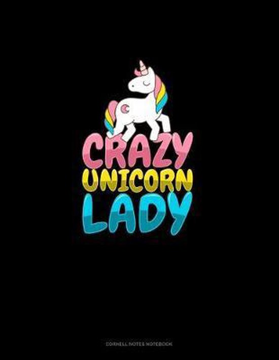 Crazy Unicorn Lady: Cornell Notes Notebook