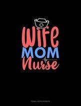 Wife Mom Nurse: Cornell Notes Notebook
