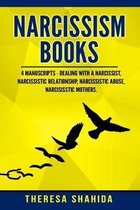 Narcissism Books: 4 Manuscripts - Dealing with a Narcissist, Narcissistic Relationship, Narcissistic Abuse, Narcissistic Mothers