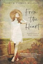 From the Heart: A Collection of Short Stories