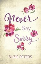 Never Say Sorry